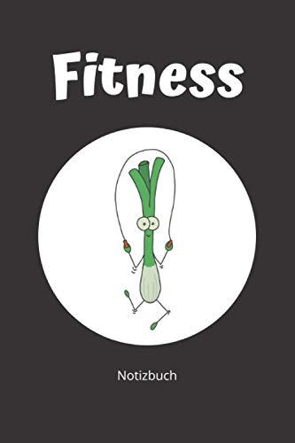 Fitness Notizbuch: Fitness Notizbuch Lauch Liebhaber - Tolles liniertes Fitness Notizbuch - 120 linierte Seiten um Übungen, Ideen und Gedanken ... | Geschenk für Sportler und Lauchliebhaber
