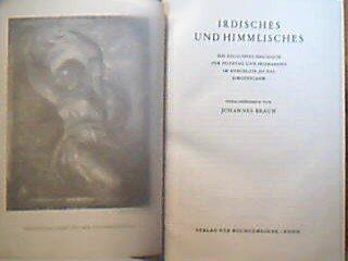 Irdisches und Himmlisches (Ein religiöses Hausbuch für Feiertag und Feierabend im Anschluss an das Kirchenjahr) (Religiöse Schriftenreihe der Buchgemeinde Bonn - Band 15 [Jahresreihe 1933, III. Band])