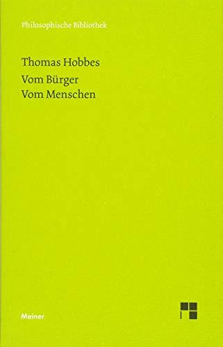 """Vom Bürger. Vom Menschen: Jubiläumsausgabe zum 150jährigen Bestehen der """"Philosophischen Bibliothek"""" (Philosophische Bibliothek)"""
