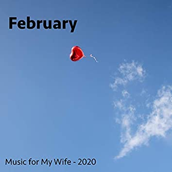 February (Music for My Wife)