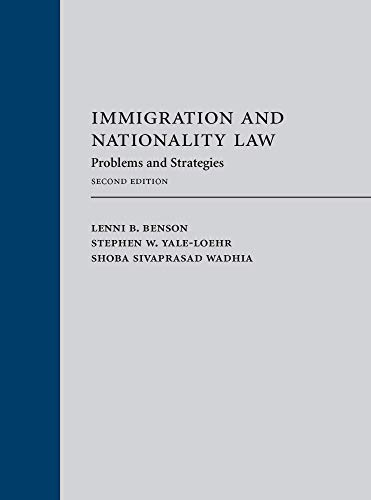 Compare Textbook Prices for Immigration and Nationality Law: Problems and Strategies, Second Edition 2 Edition ISBN 9781531014742 by Lenni B. Benson,Stephen W. Yale-Loehr,Shoba Sivaprasad Wadhia
