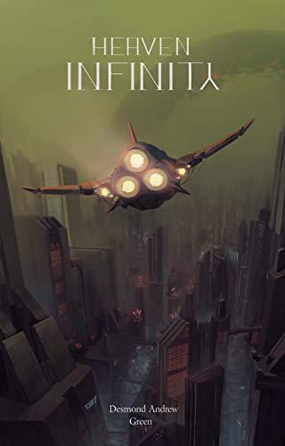 Heaven Infinity: Saison 1 - Épisode 1. Liberté : Un Rêve… par [Desmond Andrew Green]