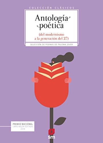 Antología poética. Del modernismo a la generación del 27: Antologia poetica. Del modernismo a la generac (Clásicos)