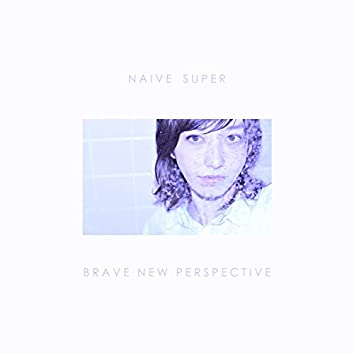 Brave New Perspective