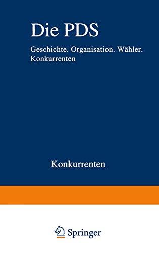 Die PDS: Geschichte. Organisation. Wähler. Konkurrenten (Analysen (54))