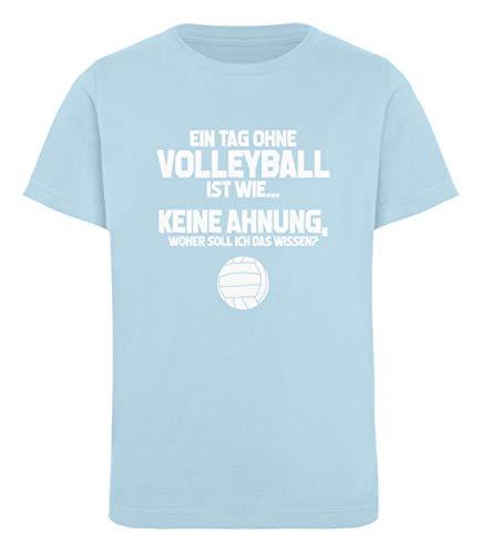Bech-Volleyball: Tag ohne Volleyball? Unmöglich! - Kinder Organic T-Shirt -12/14 (152/164)-Himmelblau