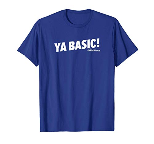 The Good Place Ya Basic Standard Short Sleeve T-Shirt T-Shirt