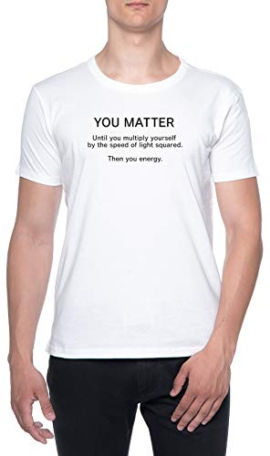 You Matter Until You Multiply Yourself Blanco Hombre Camiseta Mangas Cortas Tamaño M Mens T-Shirt White Size M