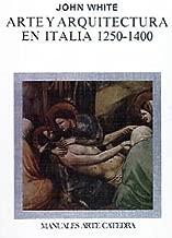 Arte y arquitectura en Italia, 1250-1400/ Art and Architecture of Italy 1250-1400 (Spanish Edition)