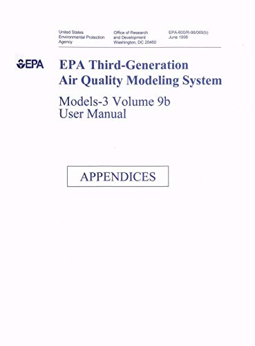 EPA Third-Generation Air Quality Modeling System: Models-3 Volume 9b User Manual - Appendices (English Edition)