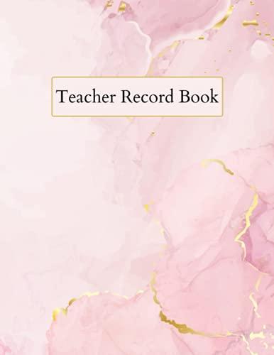 Teacher Record Book: Teacher Grade Book, Gradebook for Teachers, Class Record Book, Teacher Gifts, Pink Cover Design.