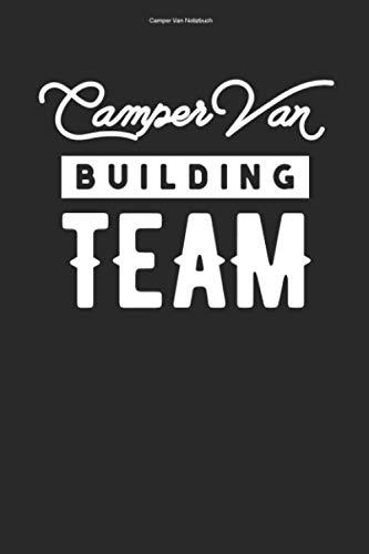 Camper Van Notizbuch: 100 Seiten | Liniert | Reise Team Geschenk Wohnmobile Camper Campervan Reisender Camper Van Selber Bauen Wohnmobil Umbauen Reisen