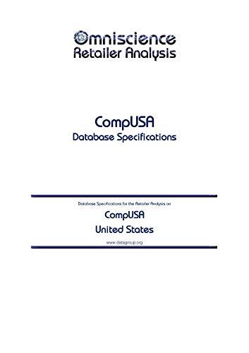 CompUSA - United States: Retailer Analysis Database Specifications (Omniscience Retailer Analysis - United States Book 23036)
