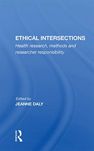 Ethical Intersections: Health Research, Methods And Researcher Responsibility