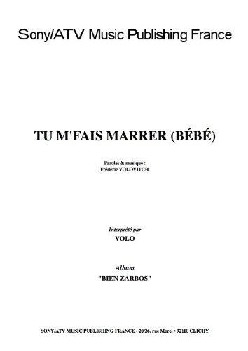 TU M\'FAIS MARRER (BEBE)