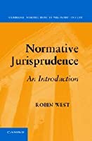 Normative Jurisprudence: An Introduction (Cambridge Introductions to Philosophy and Law)