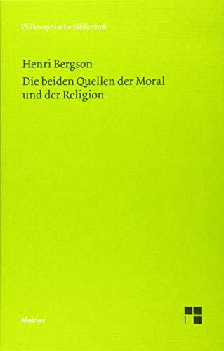 Die beiden Quellen der Moral und der Religion: Mit einem Essay von Ernst Cassirer: