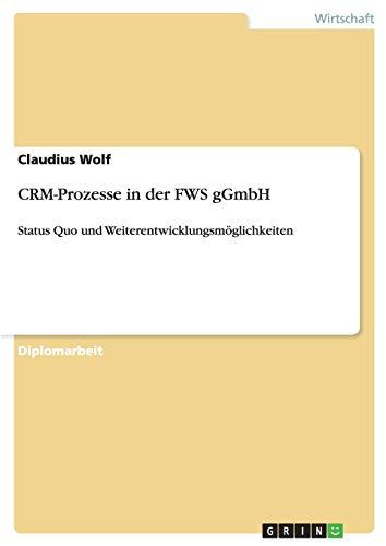CRM-Prozesse in der FWS gGmbH: Status Quo und Weiterentwicklungsmöglichkeiten