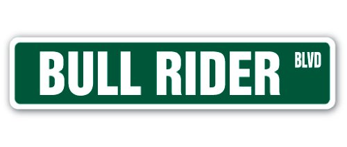 "BULL RIDER Street Sign rodeo cowboy calf roping horses | Indoor/Outdoor | 18"" Wide Plastic Sign"