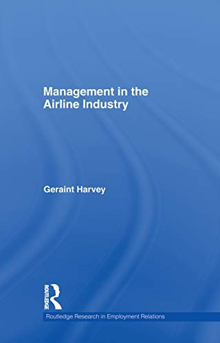 Management in the Airline Industry (Routledge Research in Employment Relations, Band 19)