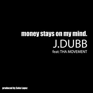 Money Stays On My Mind