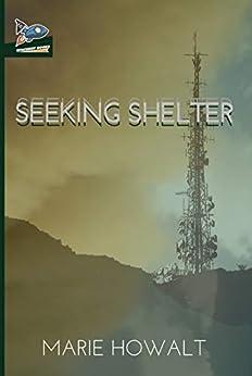 [Marie Howalt, Nate Ragolia]のSeeking Shelter (English Edition)