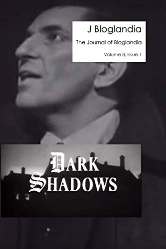 Journal of Bloglandia, Volume 3, Issue 1: The Dark Shadows Issue