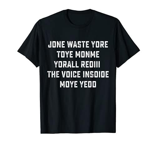 Jone Waste Yore Toye Shirt Funny I Miss You T-Shirt
