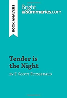 Tender is the Night by F. Scott Fitzgerald (Book Analysis): Detailed Summary, Analysis and Reading Guide