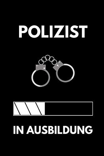 POLIZIST IN AUSBILDUNG: A5 Notizbuch 52 WOCHEN KALENDER Geschenk zur Ausbildung   für Sohn Tochter Neffe Nichte Freund Freundin   für Auszubildende Azubi Azubine   Lustiger Spruch