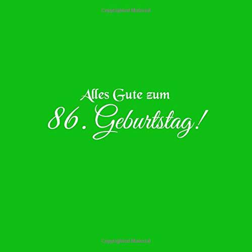 Alles Gute zum 86 Geburtstag: Gästebuch zum 86 jahre Geburtstag Gäste buch party geschenkideen deko dekoration geburtstagsdeko geschenk zum 86 ... mann mutter oma opa vater freund Cover Grün