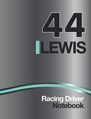 "44 Lewis Racing Driver Notebook: Silver Race Car Livery Cover Design and 2020 World Champion Race Number, 7.5"" x 9.6"" Size 110 College Ruled page (55 ... Car Maintenance Schedule log, Birthday Gift"
