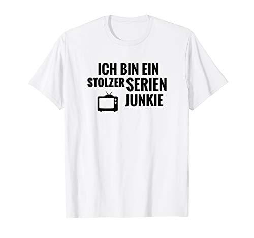 ICH BIN EIN STOLZER SERIEN JUNKIE T-Shirt TV Shirt Shirts
