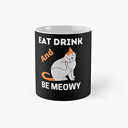 Eat Drink And Meowy Funny Cat Lovers Gift Classic Mug -...