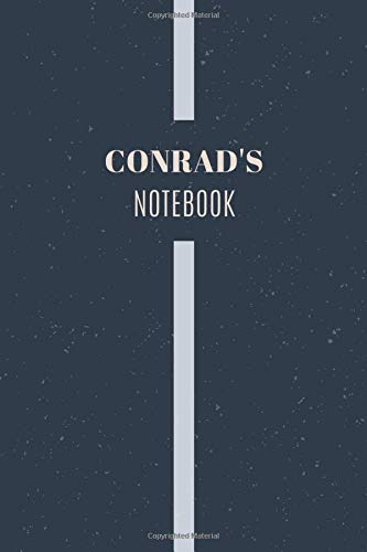 Conrad's Notebook: Personalized Name Journal Writing Notebook For Men and Boys, Perfect gift idea for Husband, Father, Boyfriend........, Minimalist Design Notebook, 120 pages, 6 X 9, Matte Cover.