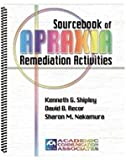 Sourcebook of Apraxia Remediation Activities