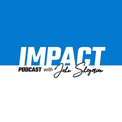 Impact Podcast with John Shegerian Podcast By John Shegerian cover art