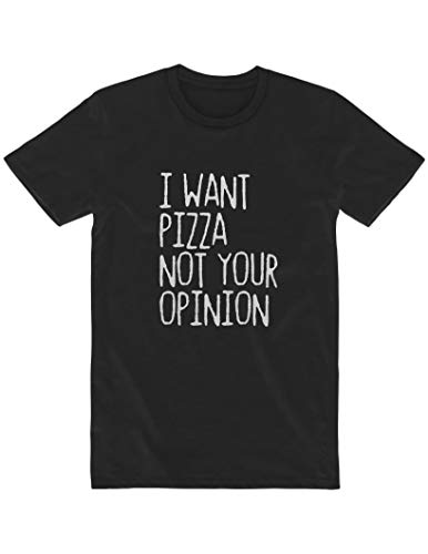 OneWhiteFox I Want Pizza Not Your Opinion Maglietta Uomo T-Shirt Medium Black