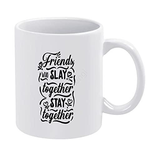 Friends-who-Slay-Together-Stay-Together - Taza divertida de café o té de 11 onzas