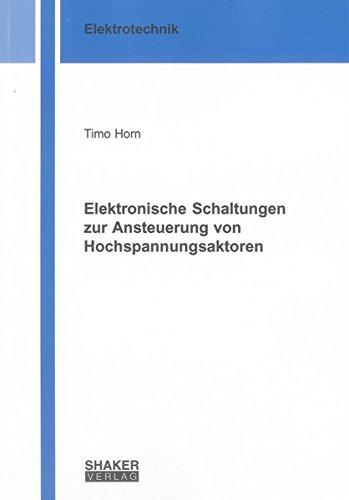Elektronische Schaltungen zur Ansteuerung von Hochspannungsaktoren (Berichte aus der Elektrotechnik)