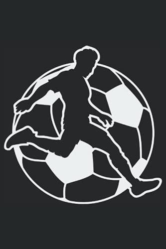 Fútbol, Cuaderno: Registre todas las ideas, pensamientos, consejos y trucos importantes en este cuaderno que puede escribir usted mismo en forma de diario o diario.