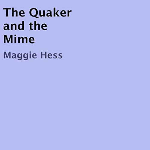 The Quaker and the Mime audiobook cover art