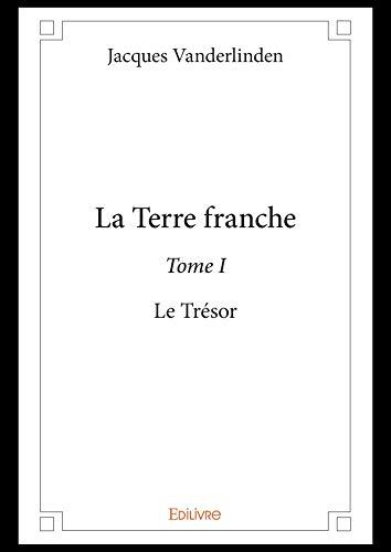 La Terre franche - Tome I: Le Trésor (French Edition)
