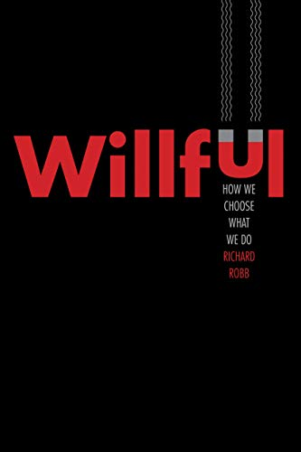 Willful: How We Choose What We Do (English Edition)
