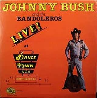 Johnny Bush and the Bandoleros Live At Dance Town USA