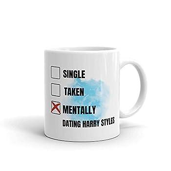 Harry Styles Mug Harry Styles Fan Harry Styles Lover Mentally Dating Harry Styles Mug Gift for Her