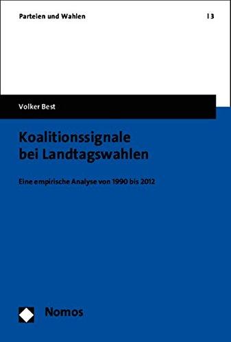 Koalitionssignale Bei Landtagswahlen: Eine Empirische Analyse Von 1990 Bis 2012 (Parteien Und Wahlen)の詳細を見る