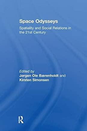 Space Odysseys: Spatiality and Social Relations in the 21st Century