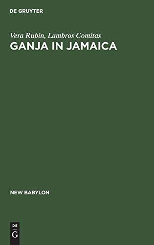 Ganja in Jamaica: A medical anthropological study of chronic marihuana use (New Babylon, 26)