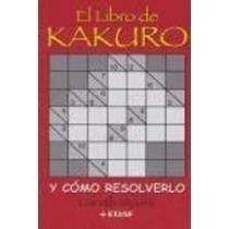 El libro del Kakuro: y cómo resolverlo (Cómo hacer móviles)